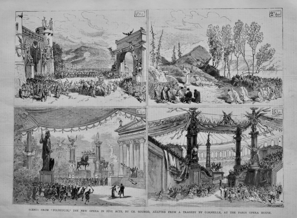 """Scenes from """"Polyeucie,"""" the New Opera in Five Acts, by Ch. Gounod, Adapted from a Tragedy by Corneille, at the Paris Opera House.   1878."""