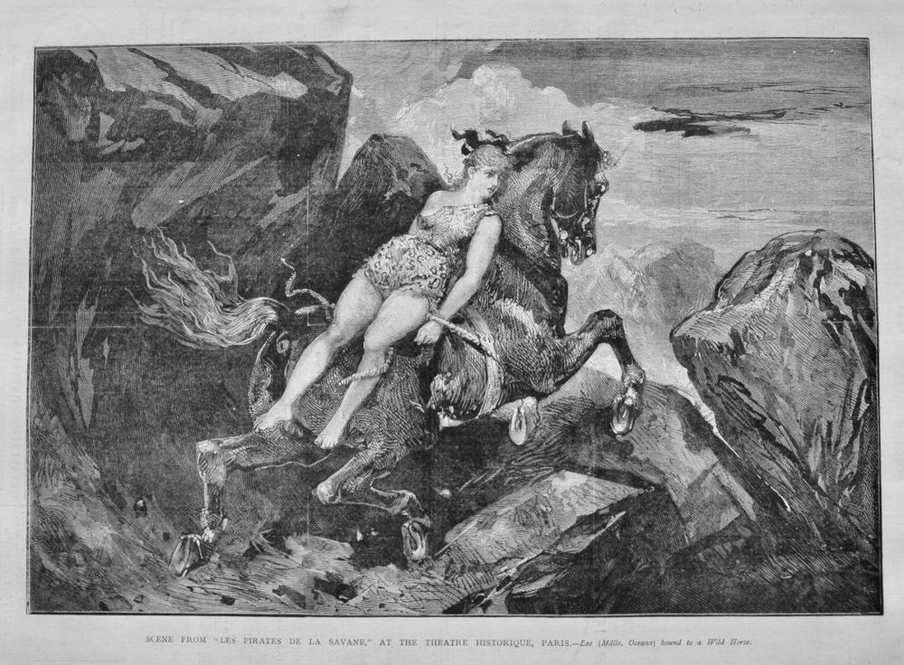 "Scene from ""Lew Pirates De La Savane,"" at the Theatre Hostorique, Paris.- Leo (Mdlle. Oceana) bound to a Wild Horse.  1878."