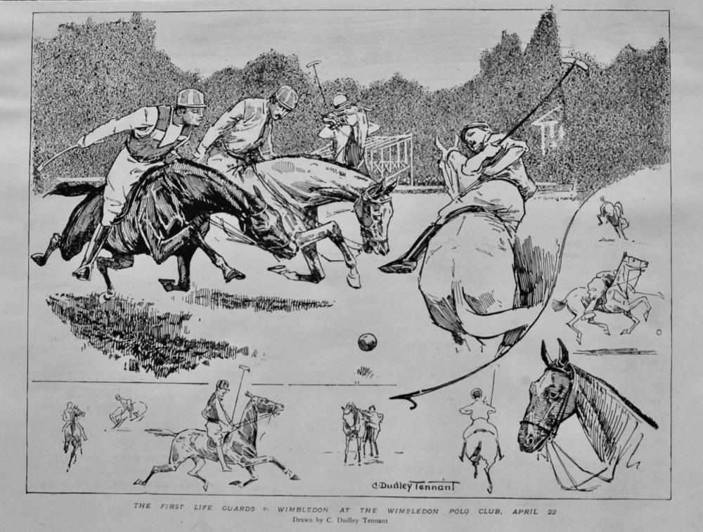 The First Life Guards v. Wimbledon at the Wimbledon Polo Club, April 22, 1899.