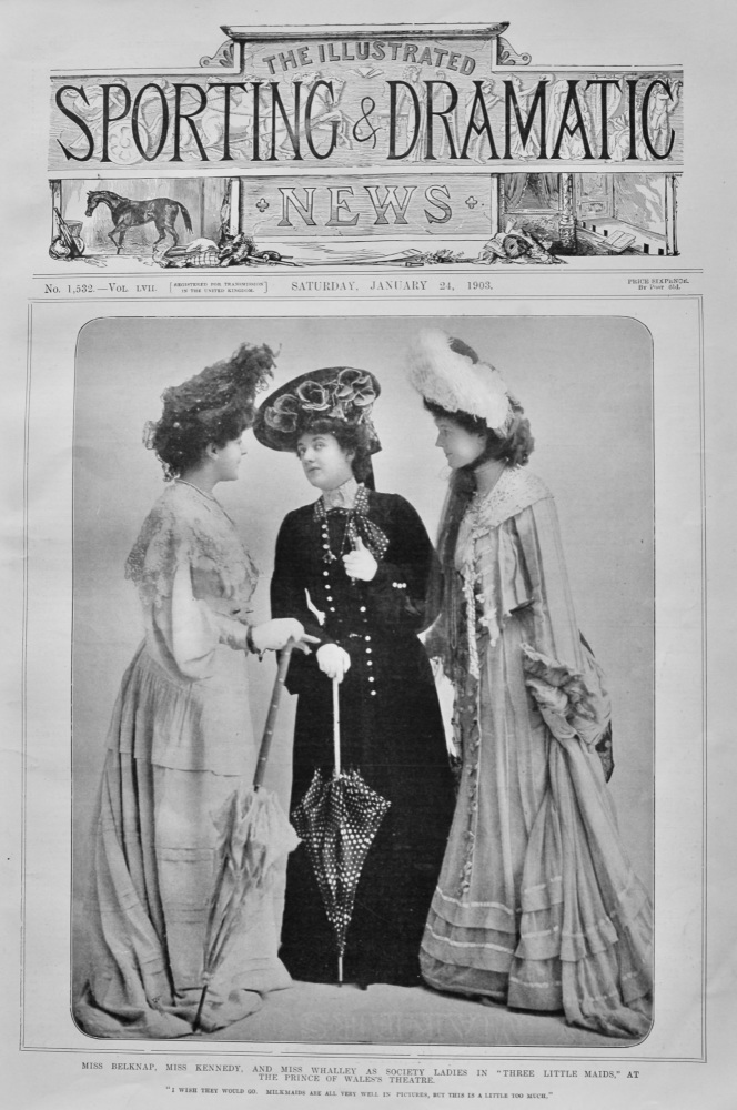 """Miss Belknap, Miss Kennedy,  and Miss Whalley as Society Ladies in """"Three Little Maids,"""" at the Prince of Wales's Theatre.  1903."""