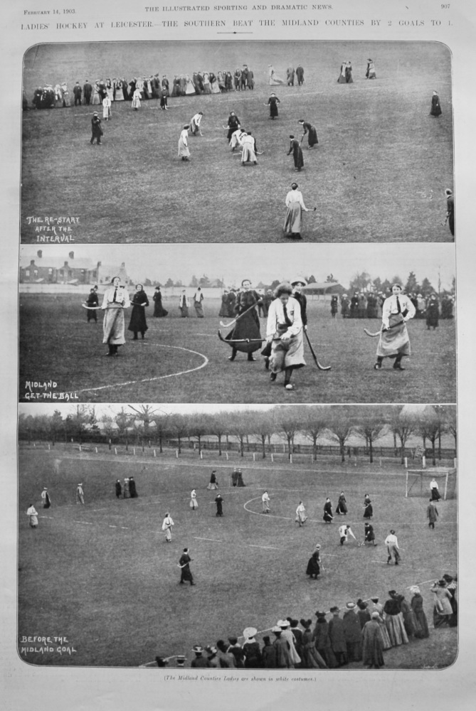 Ladies' Hockey at Leicester.- The Southern Beat the Midland Counties by 2 Goals to 1.  1903.