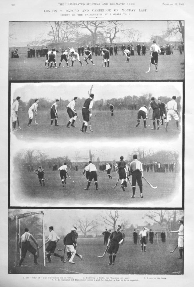 London v. Oxford and Cambridge on Monday Last.  February 1903.  (Hockey)