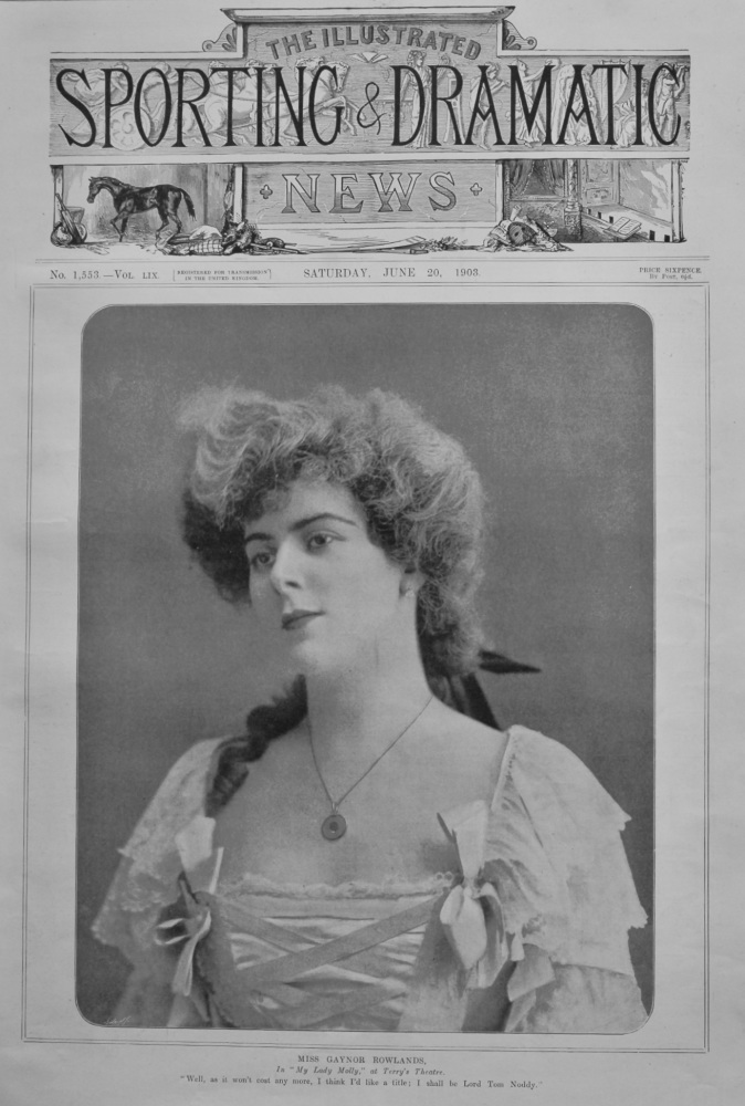 """Miss Gaynor Rowlands, in """"My Lady Molly,"""" at Terry's Theatre.  1903."""