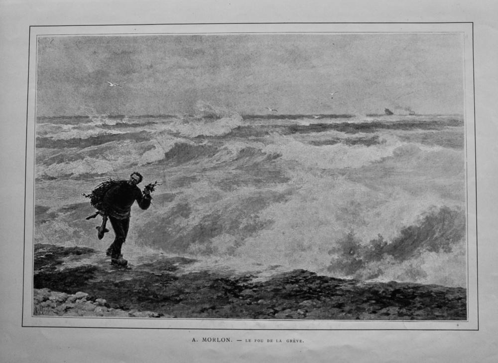 A. Morlon. - Le Fou De La Greve.  1888.