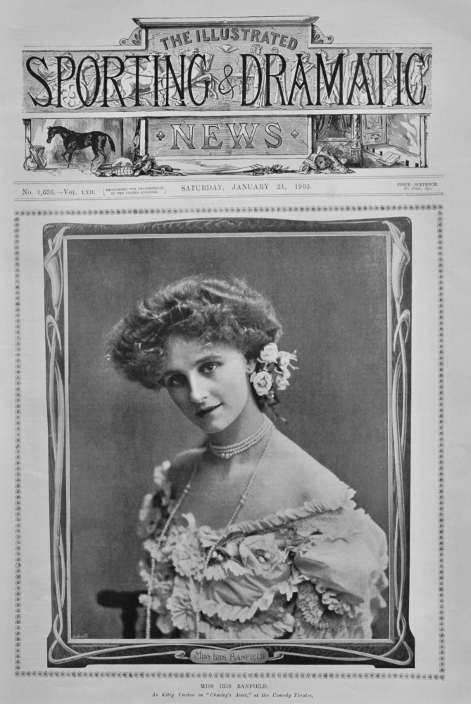 """Miss Iris Banfield, as Kitty Verdun in """"Charley's Aunt,"""" at the Comedy Theatre.   1905."""