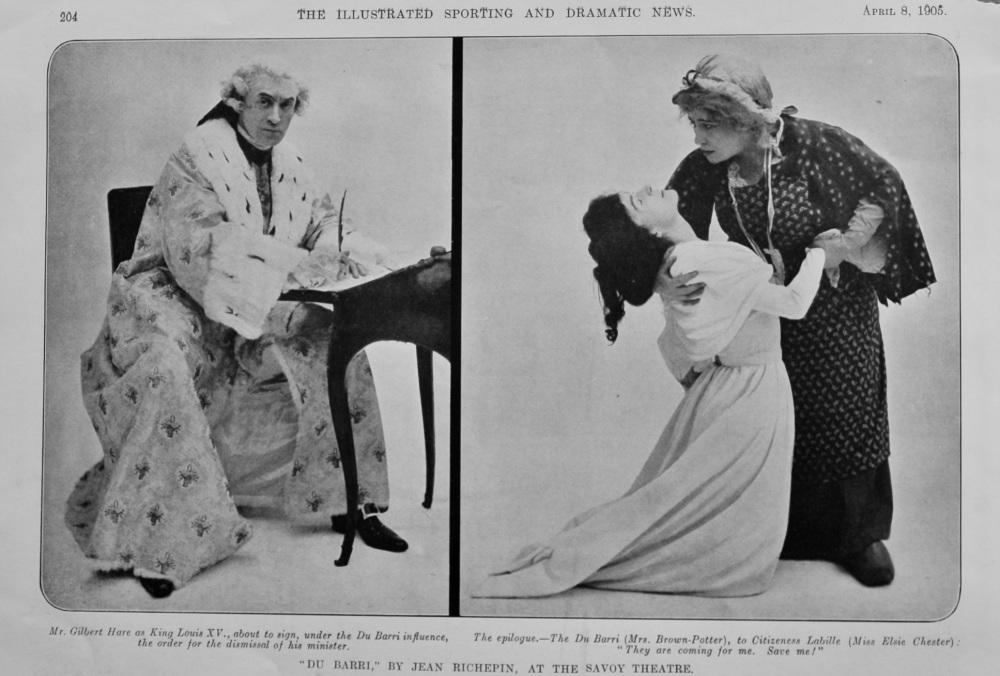 """Du Barri,"" by Jean Richepin, at the Savoy Theatre.  1905."