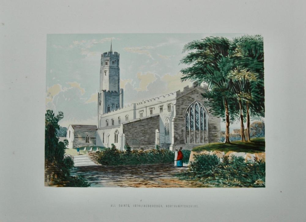 All Saints, Irthlingborough, Northamptonshire.  1869.