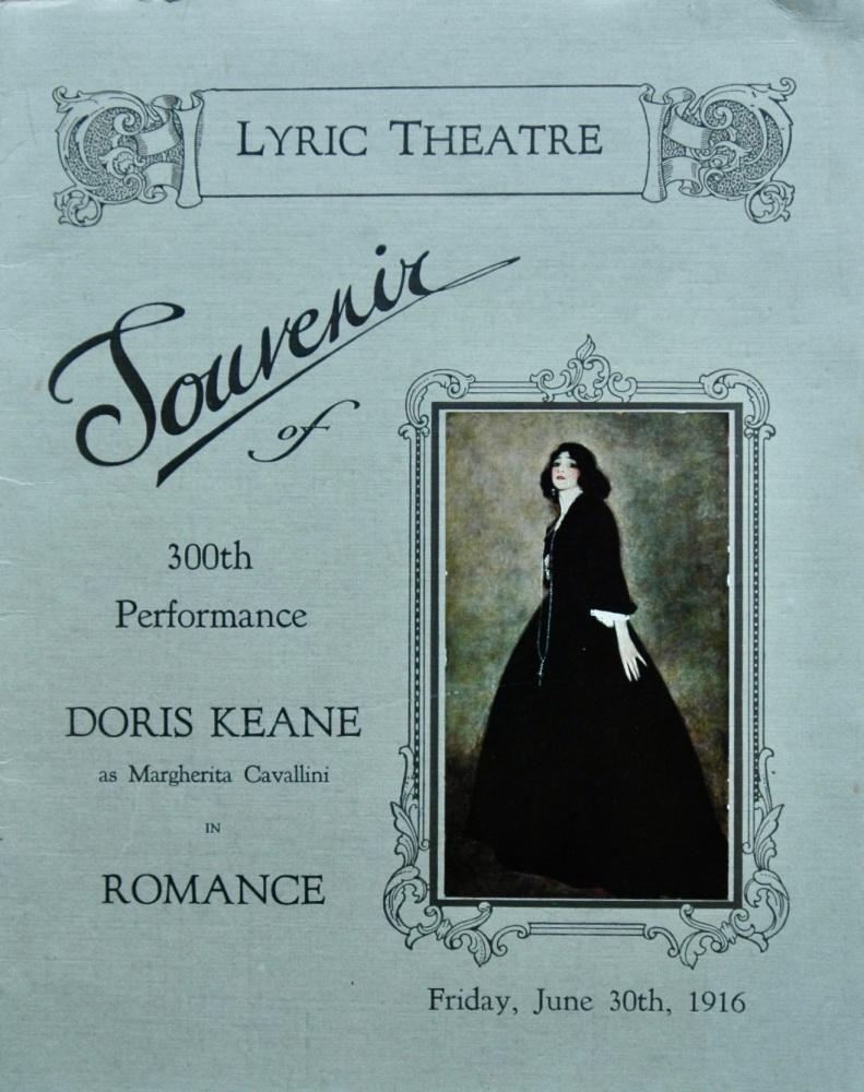 Lyric Theatre  :  Souvenir of 300th Performance Doris Keane as Margherita Cavallini in Romance.  1916.