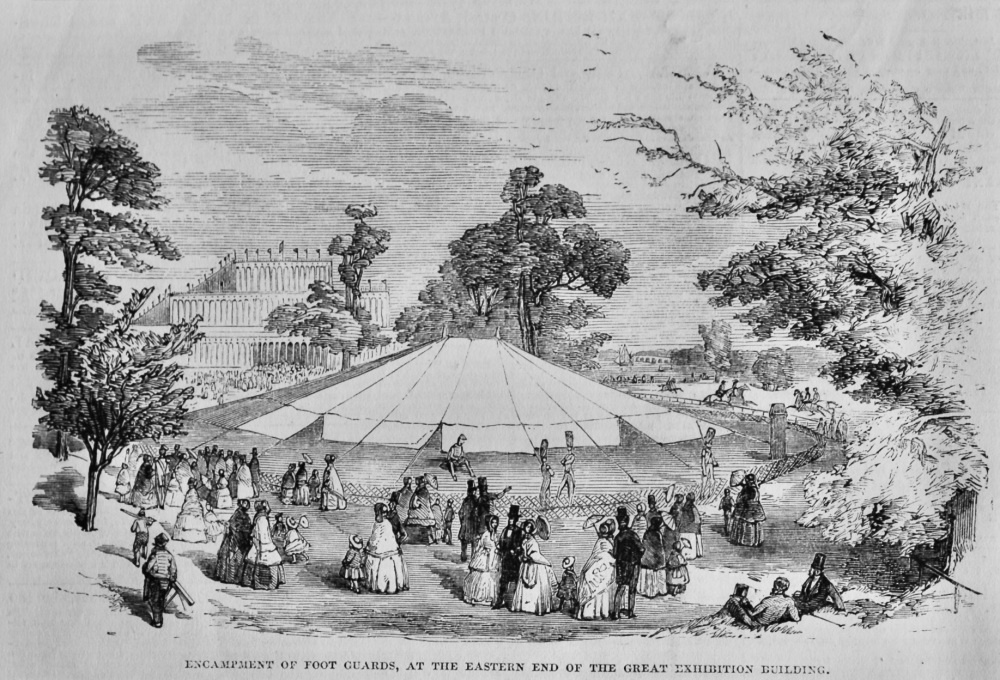 Encampment of Foot Guards, at the Eastern End of the Great Exhibition Building.  1851.
