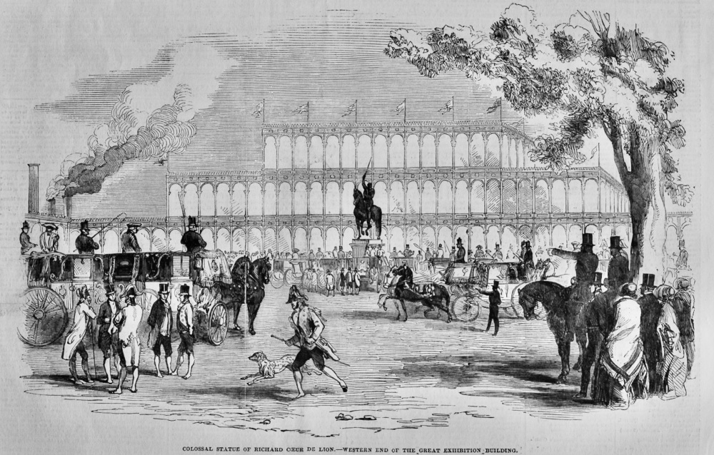 Colossal Statue of Richard Coeur de Lion.- Western end of the Great Exhibition Building. 1851.