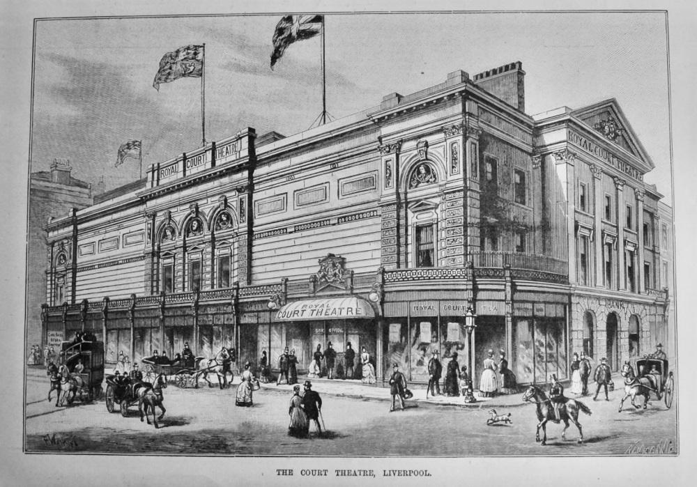 The Court Theatre, Liverpool.  1887.
