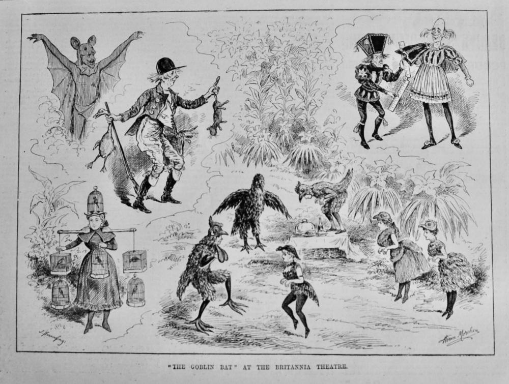 """""""The Goblin Bat"""" at the Britannia Theatre.  1887."""