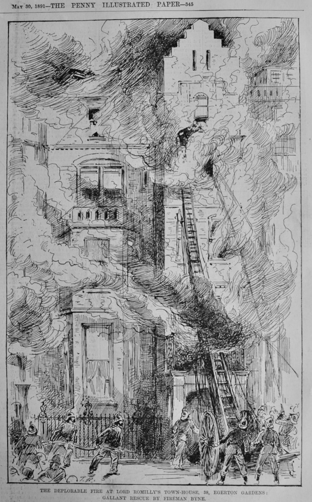 The Deplorable Fire at Lord Romilly's Town-House, 38, Egerton Gardens :  Gallant Rescue by Fireman Byrne.  1891.