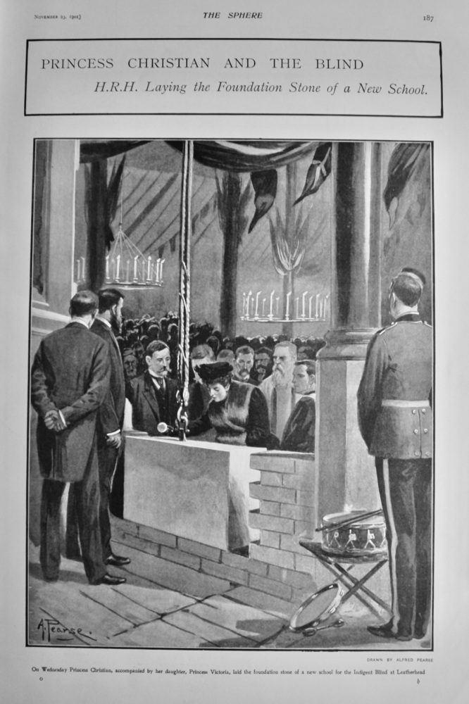 Princess Christian and the Blind : H.R.H. Laying the Foundation Stone of a New School.  1901.
