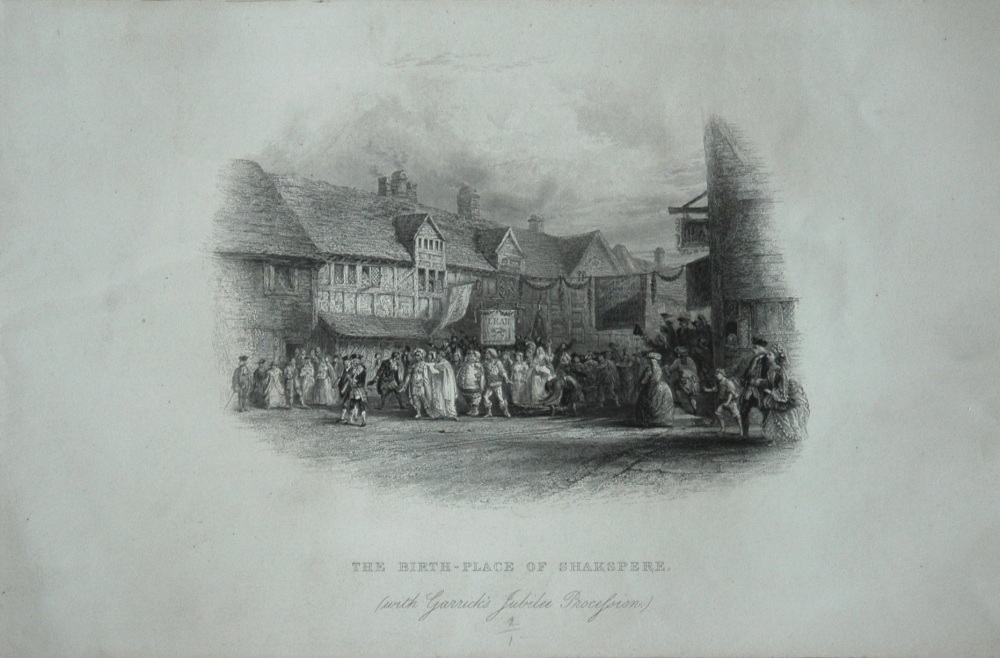 The Birth-Place of Shakspere. ( With Garrick's Jubilee Procession.)