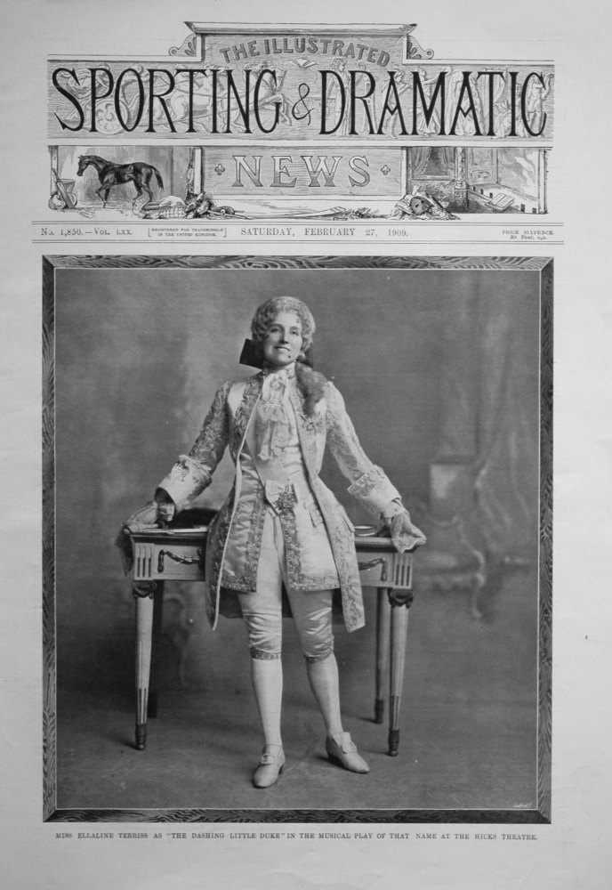 """Miss Ellaline Terriss as """"The Dashing Little Duke """" in the Musical Play of that name at the Hicks Theatre."""