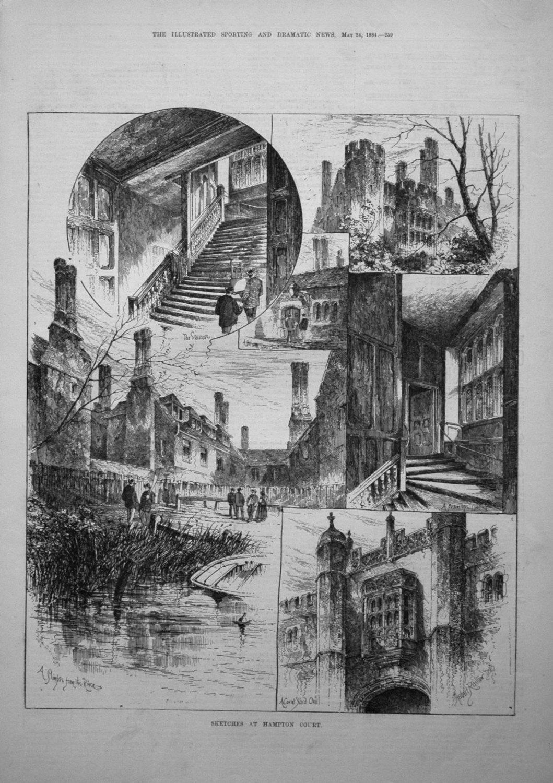 Sketches at Hampton Court. 1884