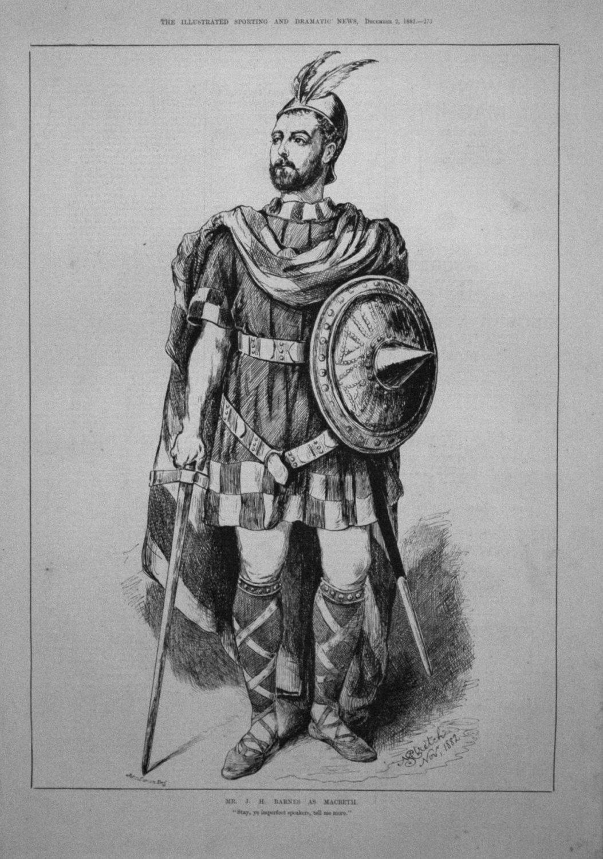 Mr. J.H. Barnes as Macbeth. 1882