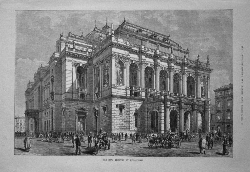 The New Theatre at Buda-Pesth. 1882