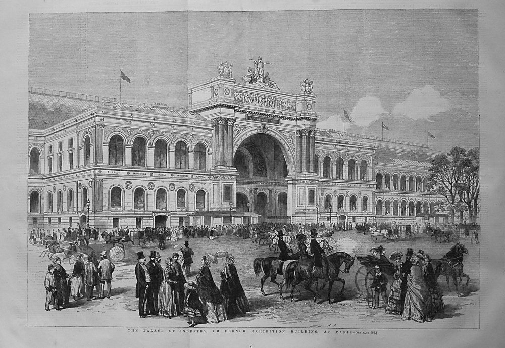 The Palace of Industry, or French Exhibition Building, at Paris. 1855