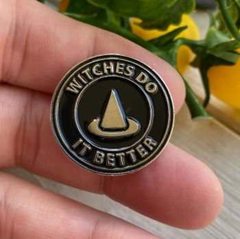 Enamel Pin Badge ~ WITCHES DO IT BETTER