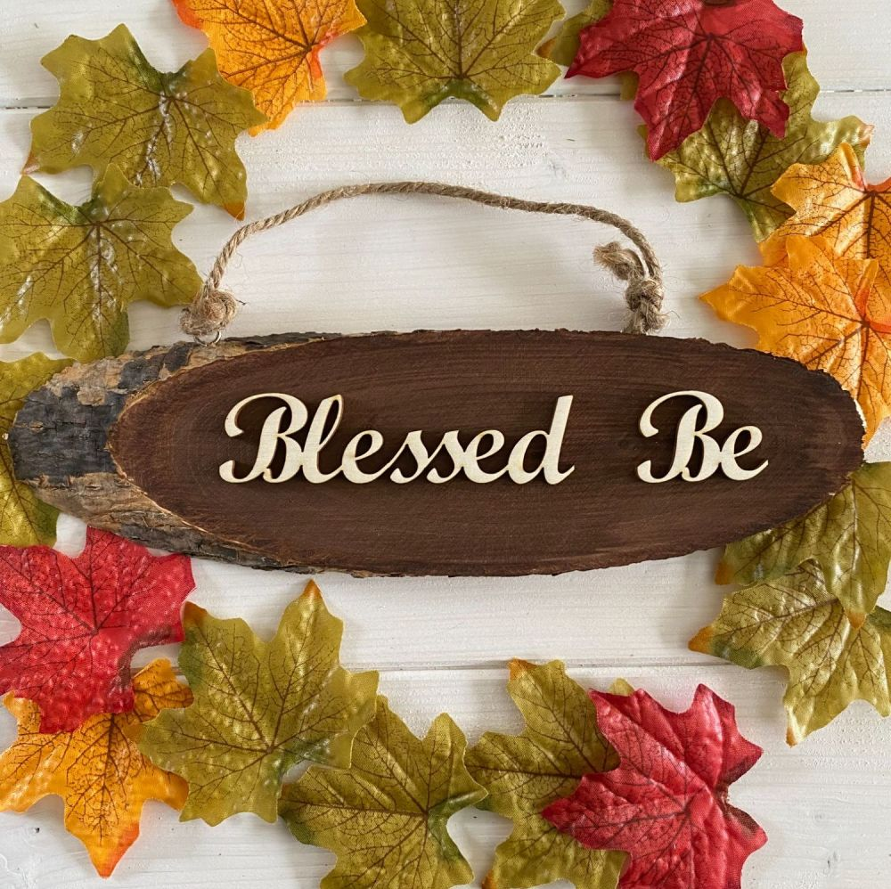 Blessed Be  Wooden Slice Sign