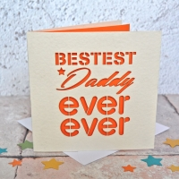 Bestest Daddy Ever Ever Laser Cut Card