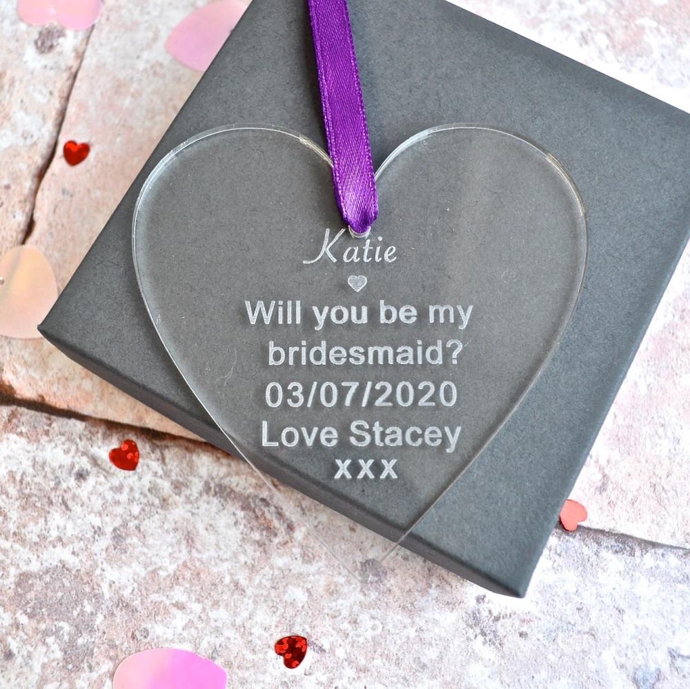 Will You Be My Bridesmaid? Acrylic Heart
