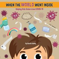 Covid-19 STORY BOOK - When The World Went Inside