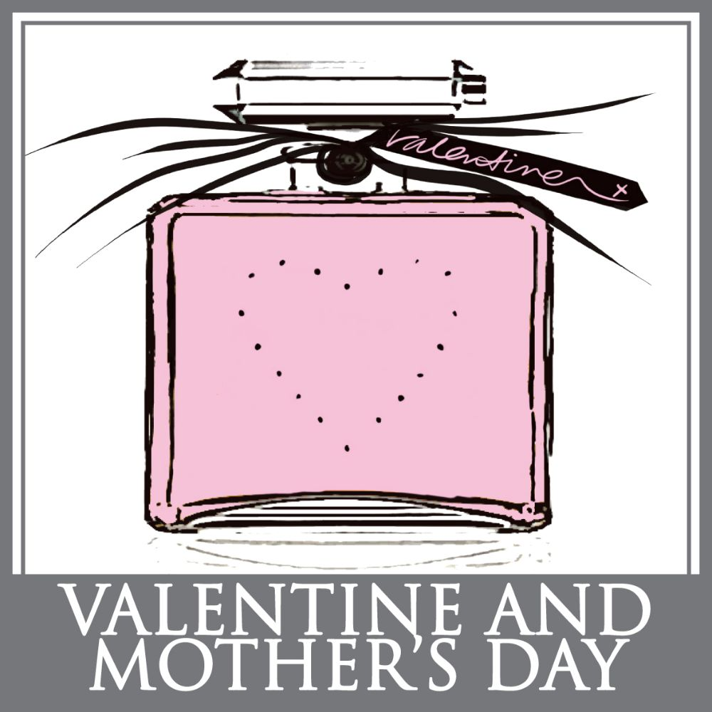 Valentine and Mother's Day