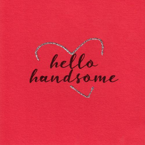Hello Handsome