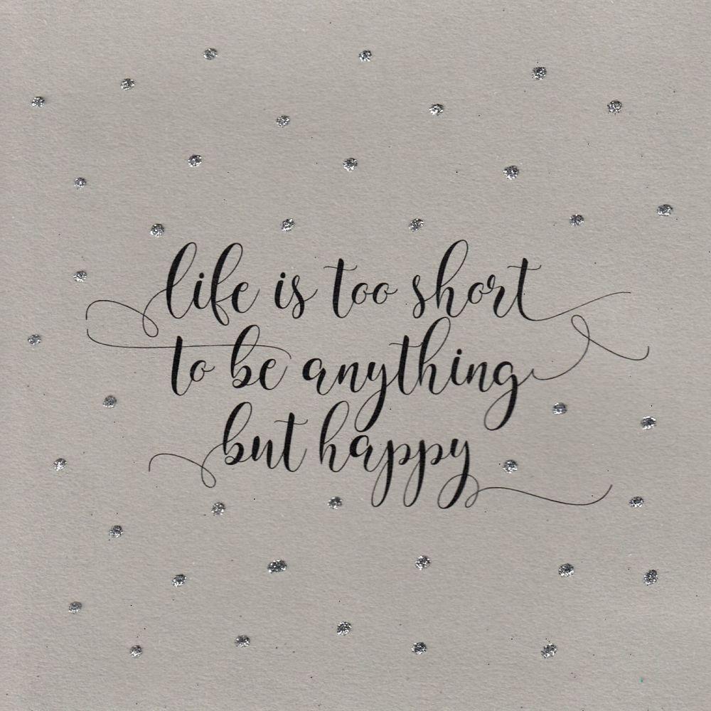 Glitter Dots     Life's too short... be happy