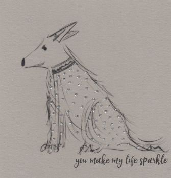 Dog | You make my life sparkle