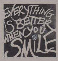 Everything is better when you smile
