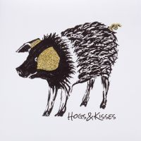 Hogs and Kisses - 30W
