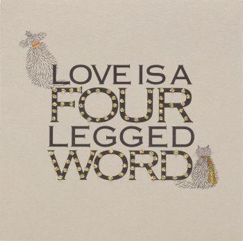 Love is a four legged word - 178C