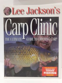 Lee Jackson's CARP CLINIC . THE ULTIMATE GUIDE TO CATCHING CARP