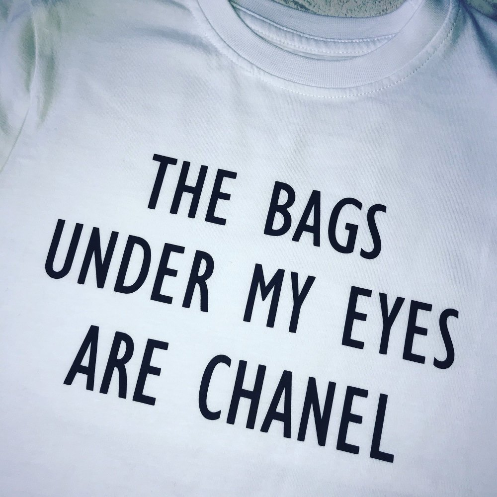 The Bags Under My Eyes Are Chanel T-shirt (Adults Unisex)