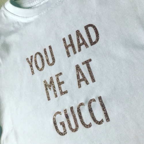 You Had Me At Gucci T-shirt (Adults Fitted Round Neck)