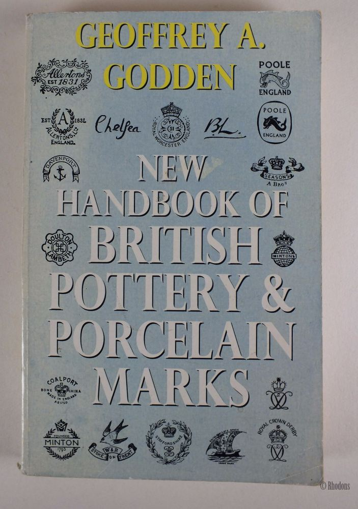 New Handbook Of British Pottery & Porcelain Marks, Geoffrey A Godden, ISBN: 0091865808