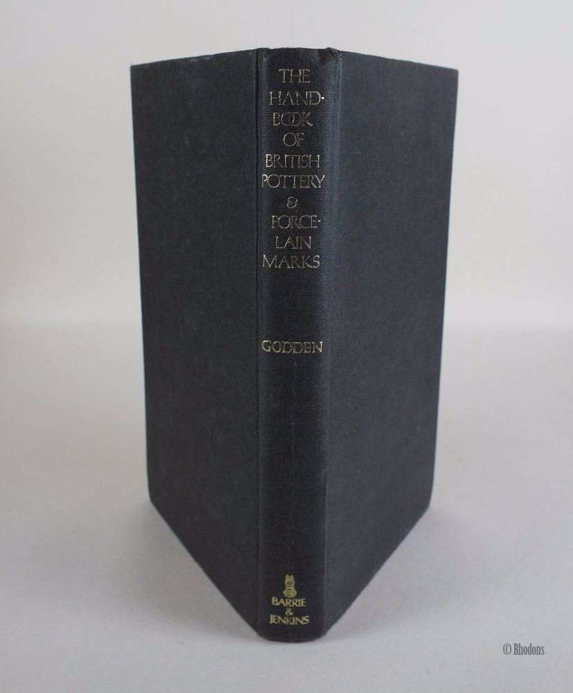 The Handbook Of British Pottery & Porcelain Marks, G A Godden (1972 Reprint With Revisions)