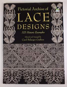 Pictorial Archive of Lace Designs: 325 Historic Examples, Carol Belanger Grafton