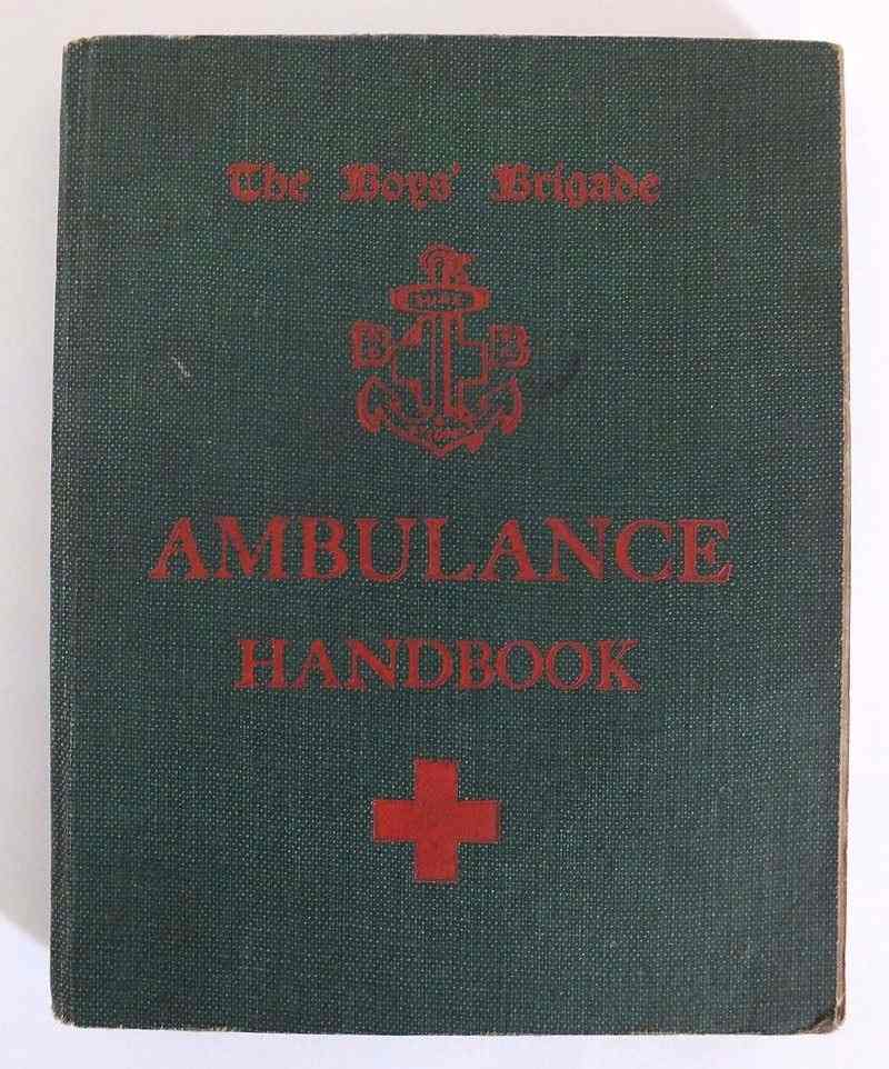The Boys Brigade Ambulance Handbook And Manual Of First Aid