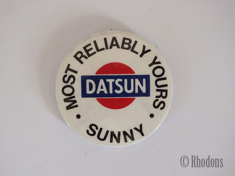 Nissan / Datsun Cars , Sunny Most Reliably Yours, 1980s Advertising Button Badge