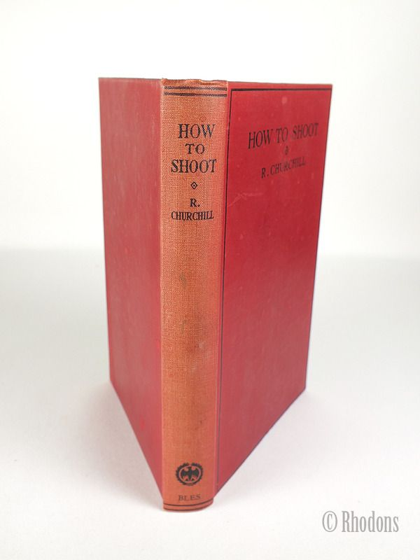 How To Shoot, Some Lessons In The Science Of Shot Gun Shooting By R Churchill, 1936 Reprint
