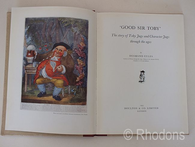 Good Sir Toby.The Story Of Toby Jugs And Character Jugs Through The Ages By Desmond Eyles. 1955 1st Edition.