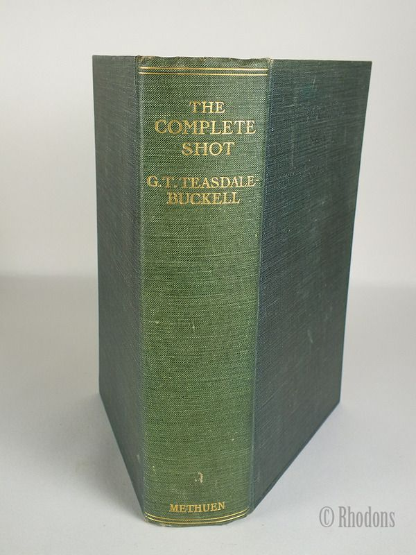 The Complete Shot By G T Teasdale-Buckell -1924 Fifth Edition, Revised