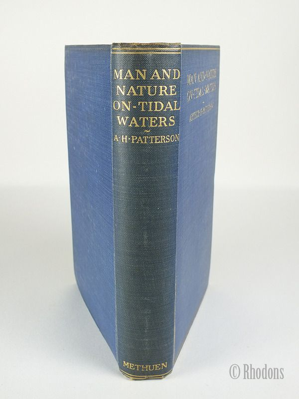 Man And Nature On Tidal Waters, Arthur H Patterson, 1909 First Edition