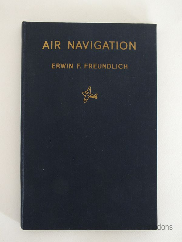 Air Navigation By Erwin F Freundlich, Author Signed First Edition