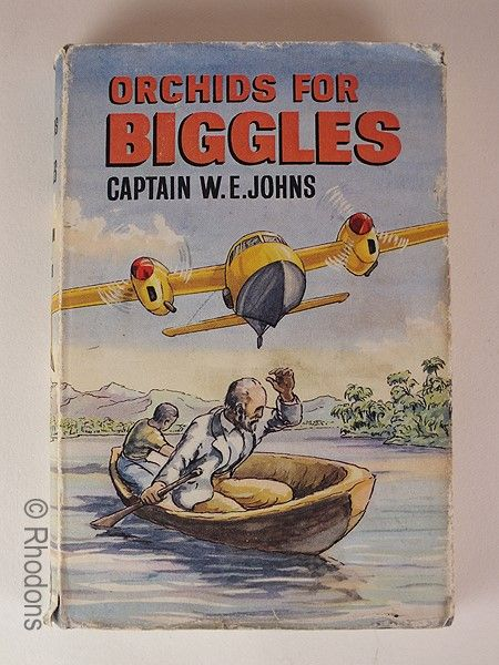 Orchids For Biggles By Captain W E Johns